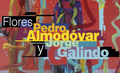 Exposición «Flores». Pedro Almodóvar y Jorge Galindo
