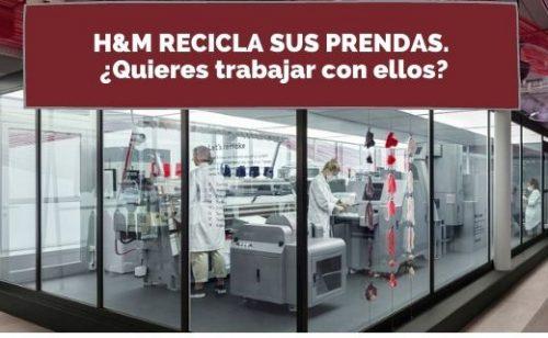 H&M recicla y apuesta por la moda sostenible. ¿Quieres trabajar con ellos?